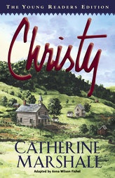 Christy by Catherine Marshall - version for the kids. Inspiring story.