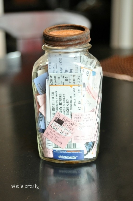 memories in a jar... put all of your great movie, museum, and concert tickets etc. in jar and make a great memory jar!