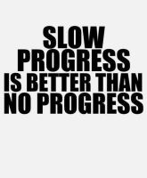Slow progress is better than no progress quotes quote fitness workout motivation progress exercise motivate workout motivation exercise motivation fitness quote fitness quotes workout quote workout quotes exercise quotes