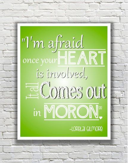 Gilmore+Girls+Quote+Typography+Print++I'm+afraid+once+by+FanFaires,+$11.00