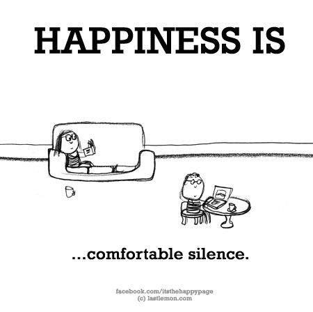 Comfortable silence. ❤