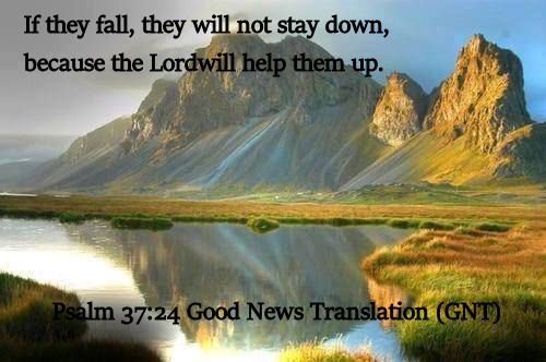 Psalm 37.24 Good News Translation (GNT)