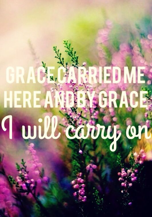 Carry on. #grace #inspiring #quote