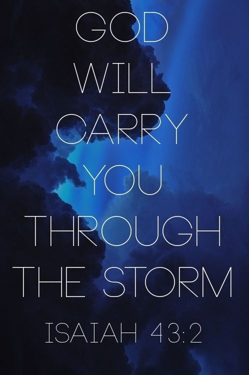 Isaiah 43:2 - every time he will do that again and again. Love him because of that