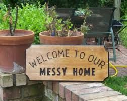 Messy Home Sign