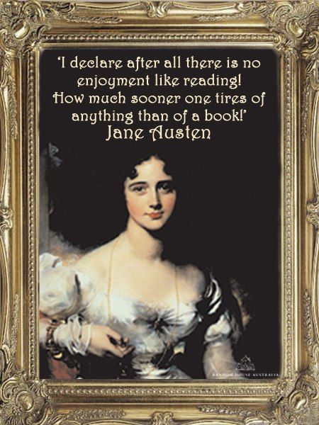 """Jane Austen quote: """"I declare after all, there is no enjoyment like reading"""""""