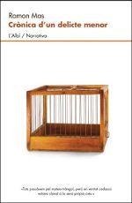 RAMON MAS. Crònica d'un delicte menor. Berga : L'Albí, 2012