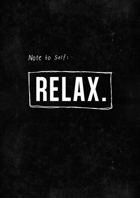 Note to self: Relax!   #Relax Quotes