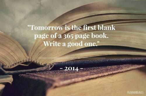 "THANK to all those following this year and I would like to take the opportunity to WISH you all, all the best for 2014. As the caption above says - treat the new year as a new book in 2014 - ""write a good one!""   xoxo Kathy"