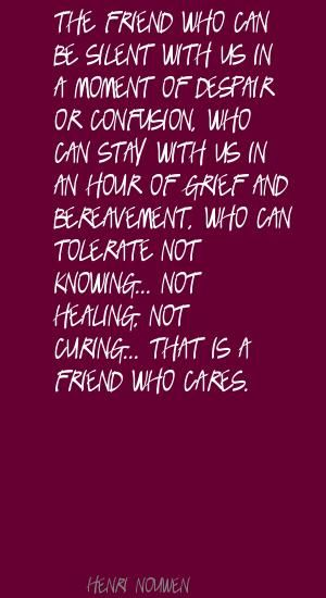The friend who can be silent with us in a moment Quote By Henri Nouwen