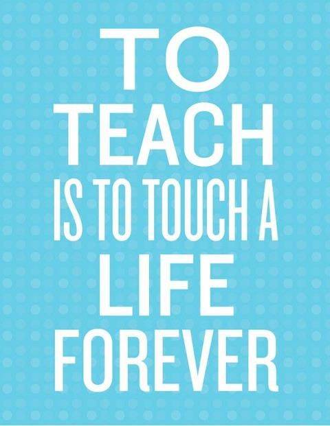 To teach is to touch a life forever. #quote #teacher