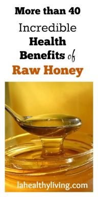 More than 40 Incredible Health Benefits of Raw Honey