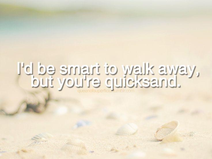 "treacherous taylor swift lyrics ""I'd be smart to walk away, but you're quicksand."""