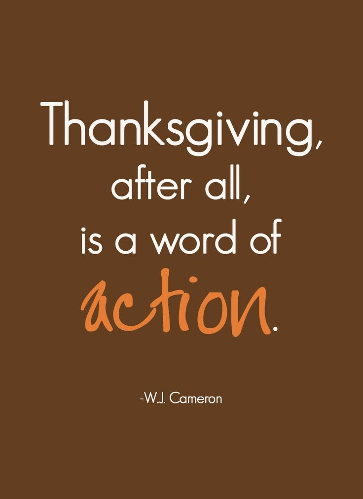 Thanksgiving, after all, is a word of action.