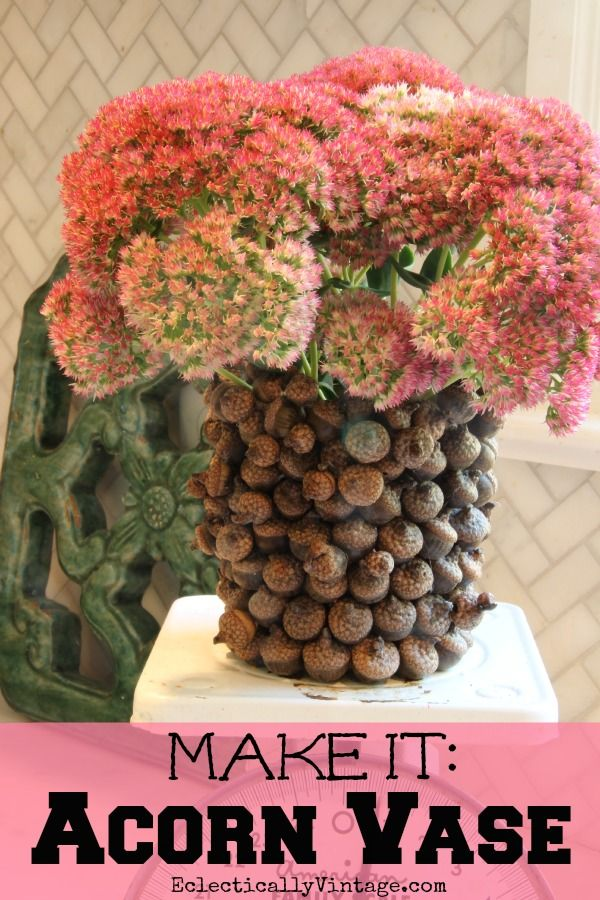Make an #Acorn Vase for #fall following this simple tutorial eclecticallyvintage.com