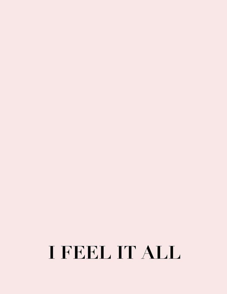 i feel it all
