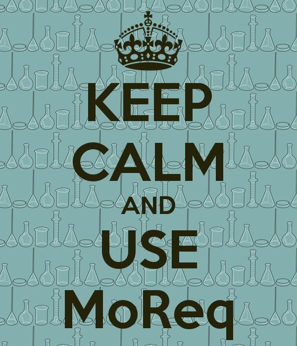 Keep calm and use MoReq