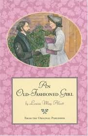 An Old-Fashioned Girl, Louisa May Alcott