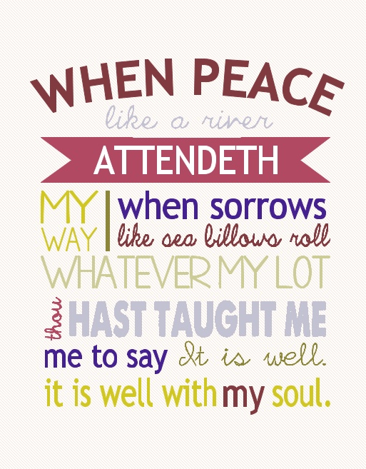 It is well with my soul ... One of my fave hymns