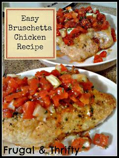 Frugal & Thrifty : Bruschetta Chicken Recipe
