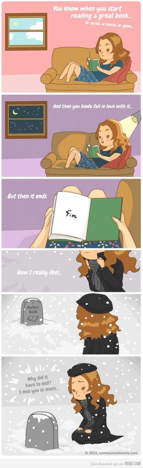 thewanderingreader:  How do I feel when an amazing book ends? This comic pretty much sums it up. (Translated from the original Spanish version at comoeurealmente.com.)