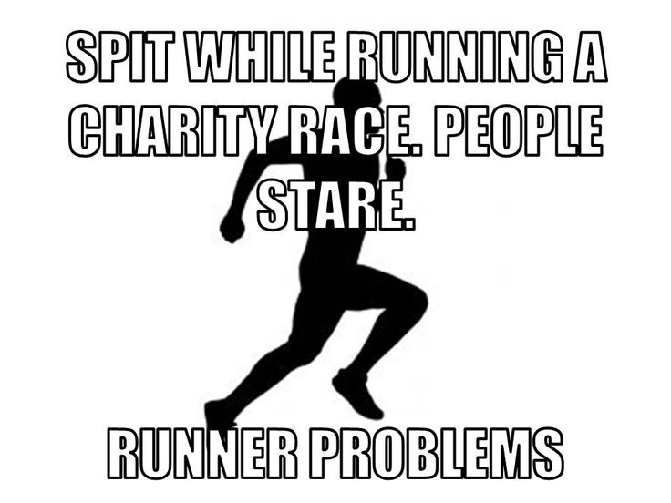 Spit while running a charity race. People Stare. Runner problems.