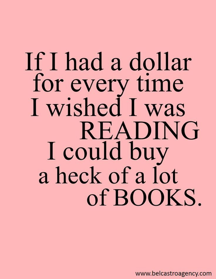 If I had a dollar for every time I wished I was reading I could buy a heck of a lot of books.