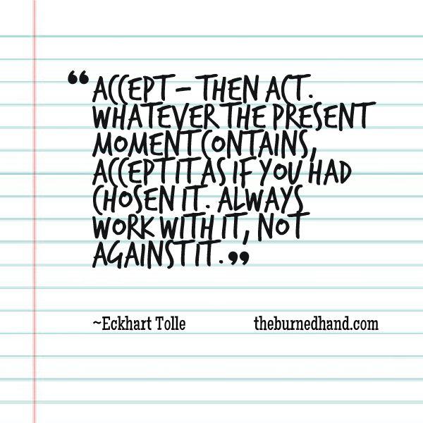 Accept then act.  #bloggingthetruth