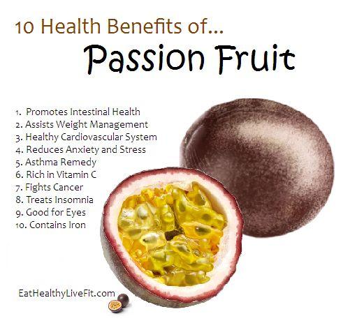 10 Health Benefits of Passion Fruit | Eating Healthy & Living Fit - EatHealthyLiveFit.com