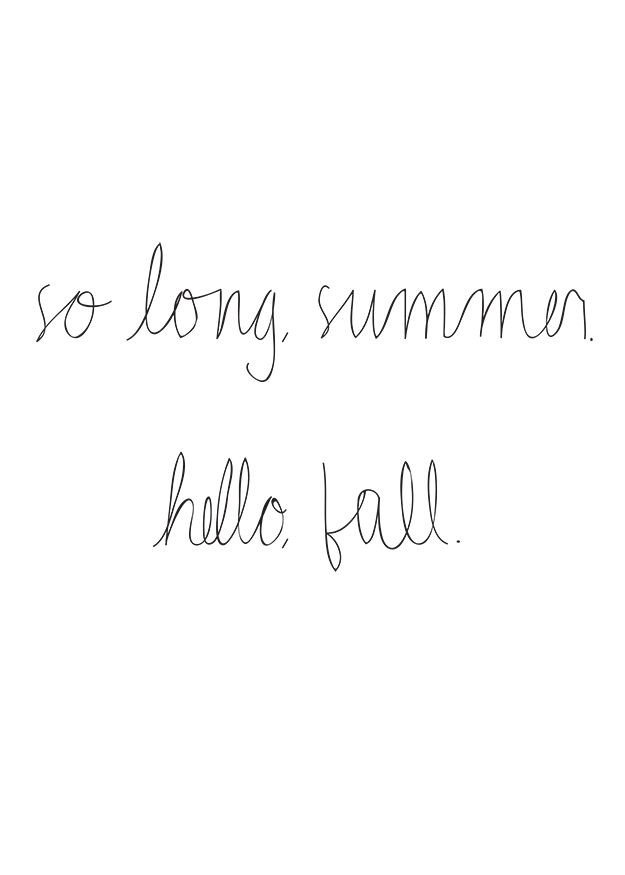 So long Summer, hello Fall.<3 Can't wait for them long cold nights, sweater days, playing with leaves, the beautiful scenery of the leaves changing color, hot chocolate and spending it all with the ones you love(:!!