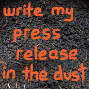 Write my press release in the dust