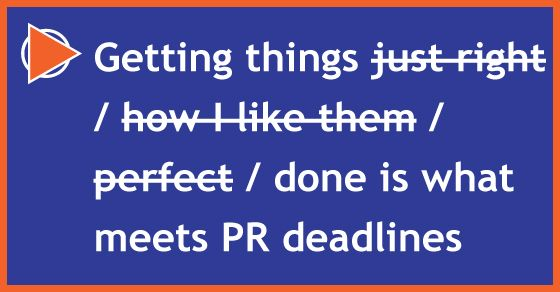 Getting things done in time is what meets PR deadlines