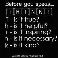 Think before you speak! Ephesians 4:29