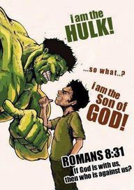 Romans 8:31  WHOO!! Think David and Goliath!