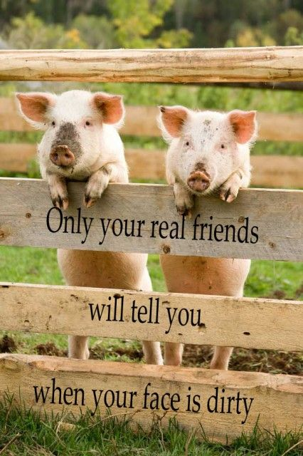 Only your real friends...