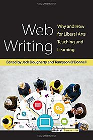 Critical Pedagogy 3.0 | Web Writing: Why and How for Liberal Arts Teaching and Learning