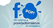 Jak wyłączyć powiadomienia na Facebooku i mieć święty spokój? ;-)