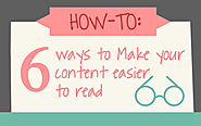 6 Effective Ways To Make Your Content Easier To Read