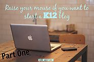 Start a K12 Blog .... Part One | Hot Lunch Tray