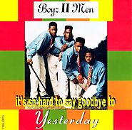 "78. ""It's So Hard To Say Goodbye To Yesterday"" - Boyz II Men"
