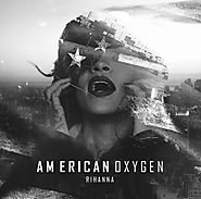 10. American Oxygen - Rihanna