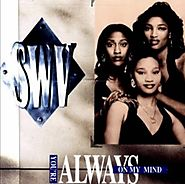 "78. ""You're Always On My Mind"" - SWV"