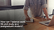 How can I balance work, life and study as a postgraduate student?