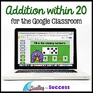 Addition within 20: Addition Facts and Strategies for the Google Classroom