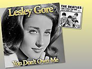 """""""You Don't Own Me"""" - Lesley Gore (""""I Want To Hold Your Hand"""")."""