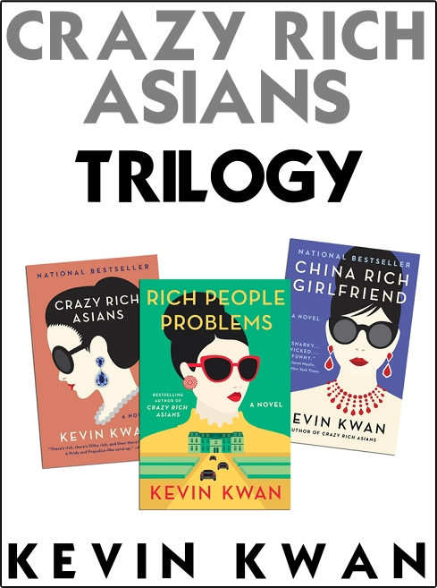 Kevin Kwan Trilogy, Crazy Rich Asians, China Rich Girlfriend, Rich People Problems