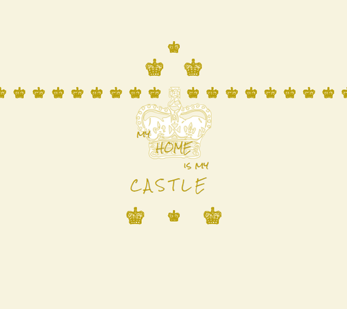 Tapete My home is my castle Style your Castle
