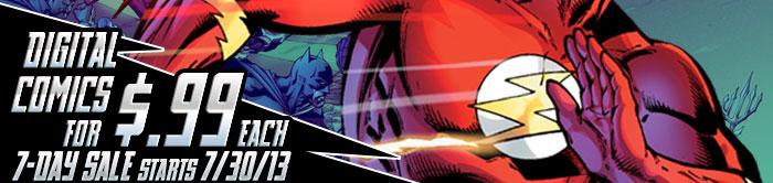 99 cent Digital Comics - SEVEN-DAY SALE BEGINS 7/2/13