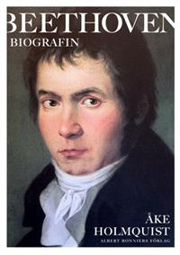 Beethoven - biografin av Åke Holmquist
