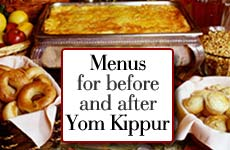 Menus for Before and After Yom Kippur